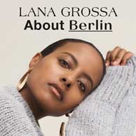 Lana Grossa About Berlin